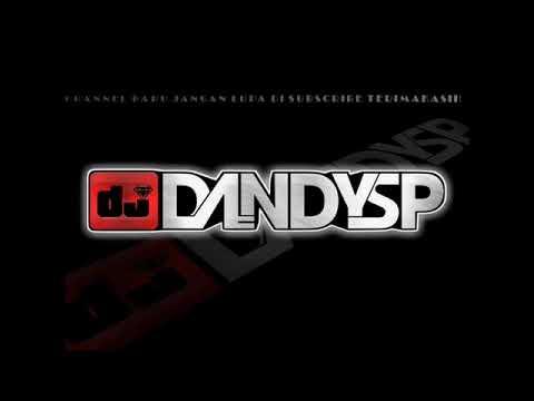 DJ DandySP - NONSTOP FUNKOT BILA BENAR SAYANG SPECIAL REQUEST [SM&A]