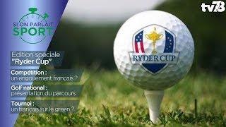 """Si On Parlait Sport – Edition spéciale """"Ryder Cup"""" du 16 novembre 2017"""