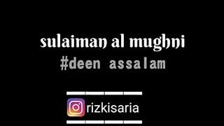 lirik deen assalam sulaiman al mughni
