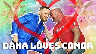 Dana White loves Conor McGregor