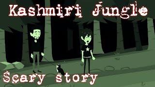 Kashmiri Jungle का हादसा - SCARY STORY ANIMATED IN HINDI