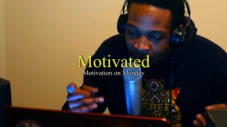 Motivated (Motivation on Monday)