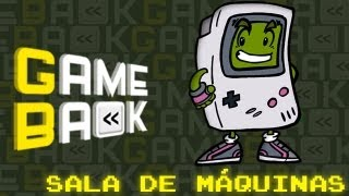 GameBack | Sala de Máquinas | Game Boy