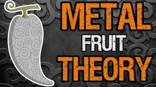 Video Could A Metal Logia Fruit Exist? - One Piece Theory download MP3, 3GP, MP4, WEBM, AVI, FLV Oktober 2017