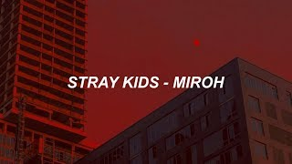 Stray Kids \MIROH\ Easy Lyrics