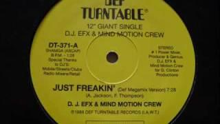 D.J. EFX & Mind Motion Crew - Just Freakin' (Def Megamix) 1988