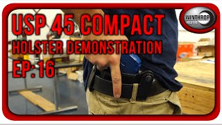 winthrop holsters h usp 45 compact iwb leather holster demonstration