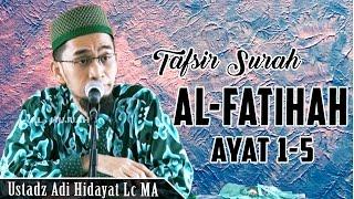 Tafsir Singkat Surah Al Fatihah Ayat 1 - 5    Ustadz Adi Hidayat Lc Ma