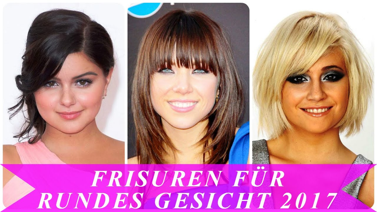 frisuren fà r rundes gesicht 2017 youtube