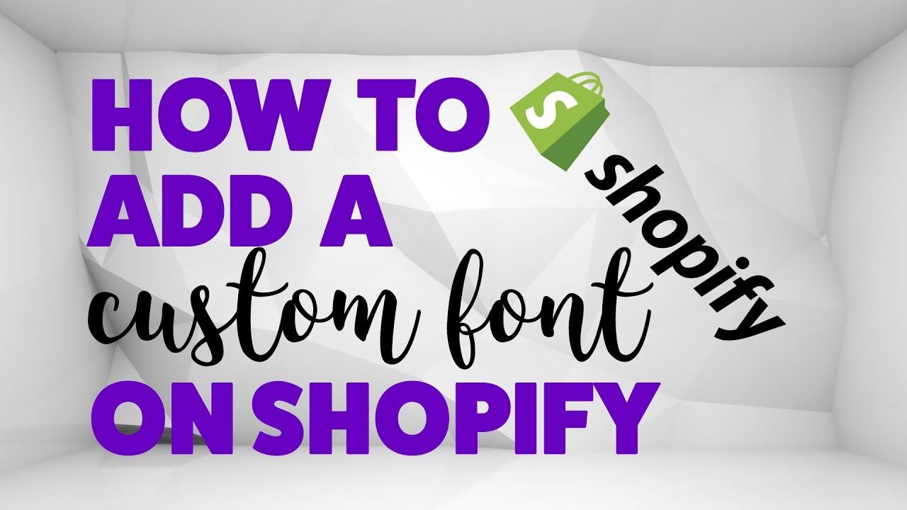 Shopify - Uploading a Custom Font (2017)