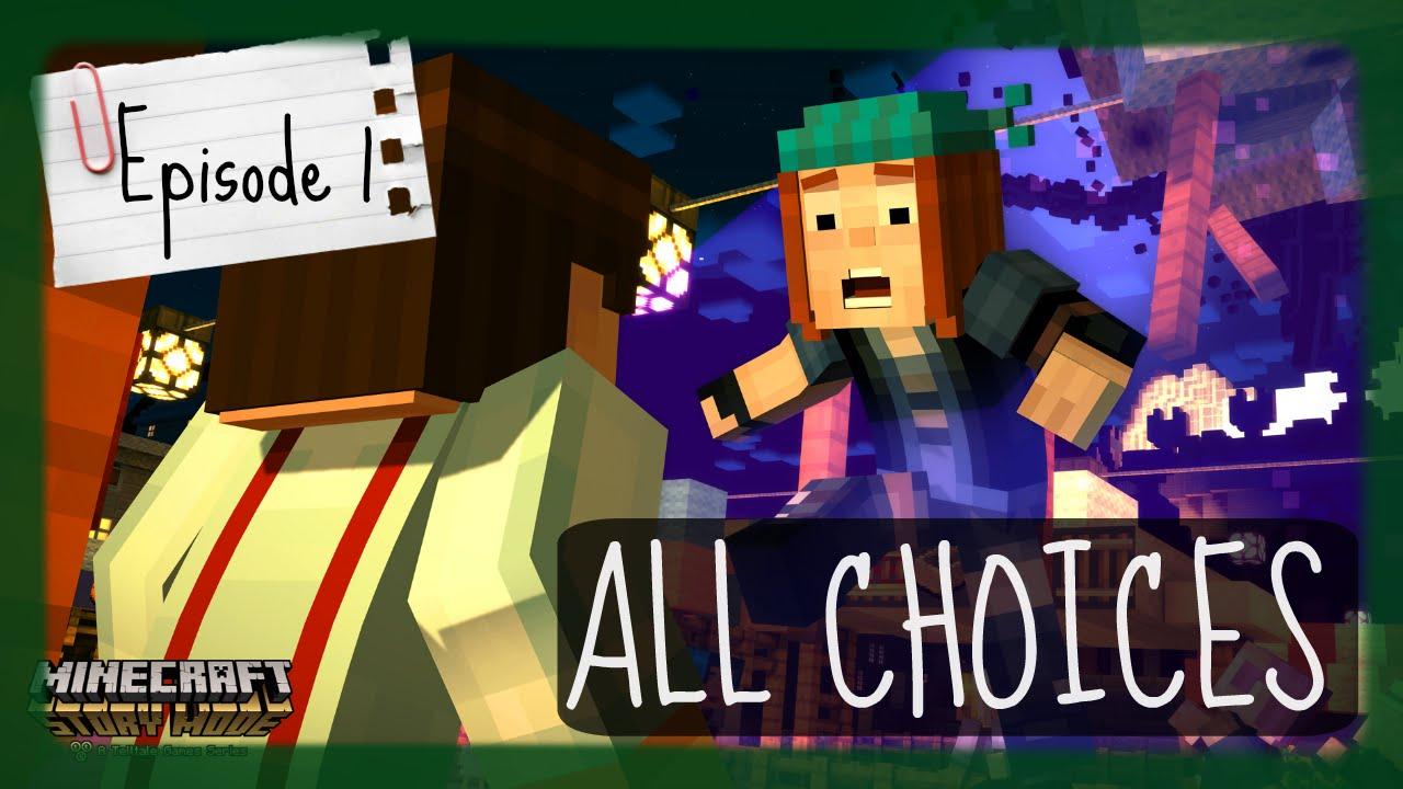 Minecraft Story Mode All Choices Episode 1 Youtube