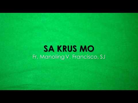 Sa Krus Mo by Fr. Manoling V. Francisco, SJ