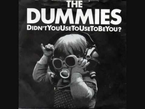 The Dummies - Didn't You Use To Use To Be You? (1980)