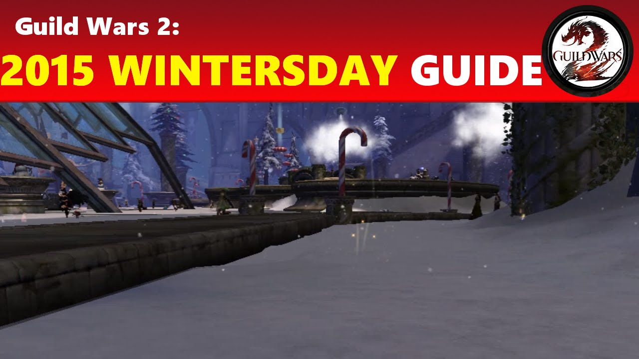 Guild Wars 2: Wintersday 2015/2016 Guide (Gifts & Activities ...