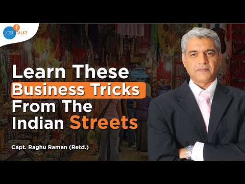 Business Lessons That You Can Learn From The Streets Of India | Capt. Raghu Raman | Josh Talks