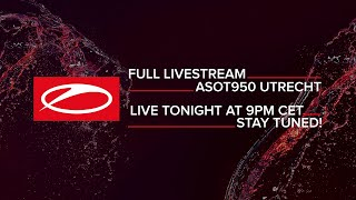 A State Of Trance 950 Utrecht - Mainstage LIVE