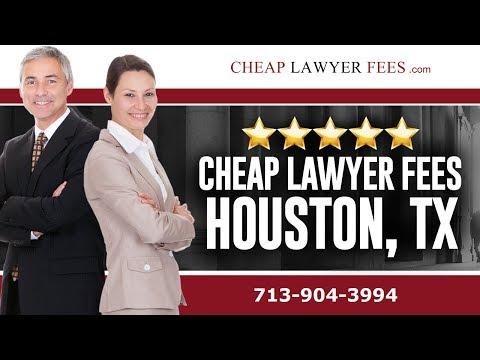 Cheap Lawyers Houston TX | Cheap Lawyer Fees