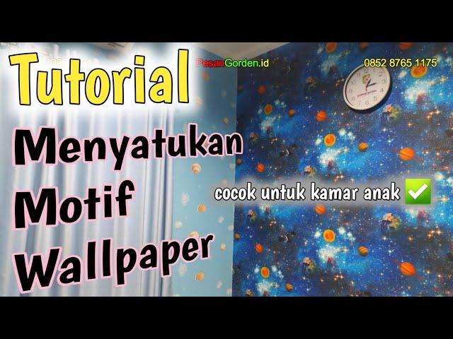 TUTORIAL MENYATUKAN MOTIF WALLPAPER GALAXY | Cara Mudah Menyambung Wallpaper (PesanGorden.id)