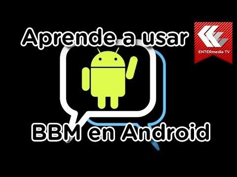 Aprende A Usar BBM En Android, Te Decimos Como Funciona