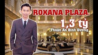ROXANA PLAZA - Thuận An Bình Dương - Dành cho người có mức thu nhập Trung Bình Khá.