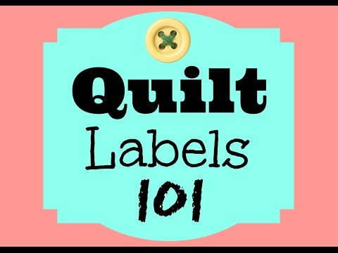Quilt Labels 101 | 3and3quarters