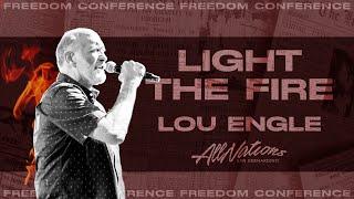 Light the Fire - Lou Engle