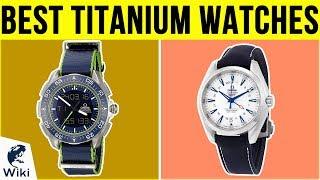 10 Best Titanium Watches 2019