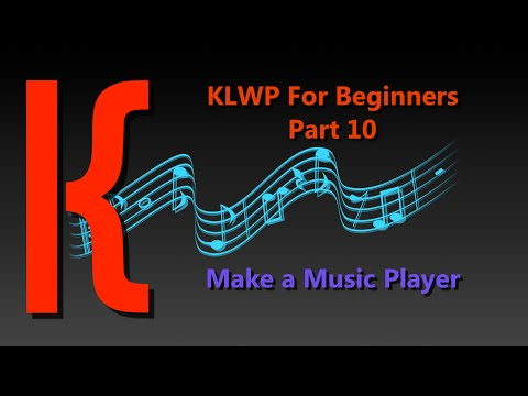 KLWP for Beginners Part 10:  Make Your Own Music Player