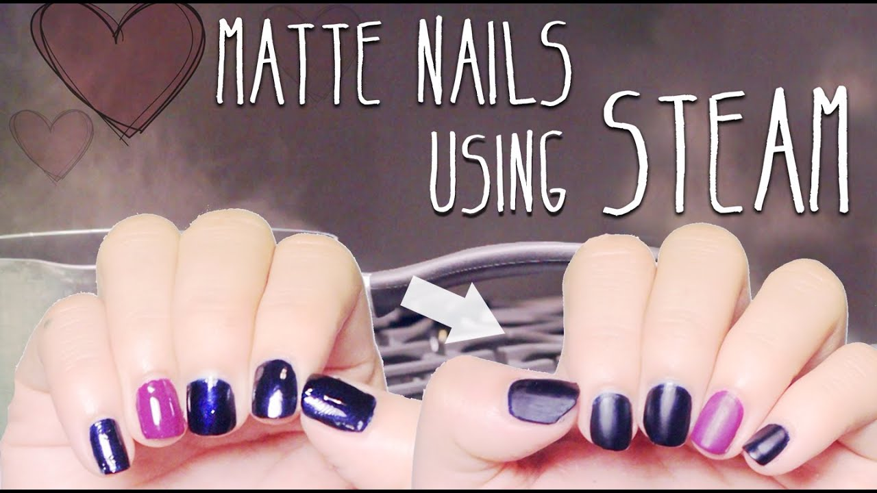 DIY : Matte Nails using Steam - YouTube