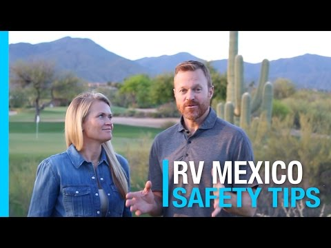 RV MEXICO - HOW TO STAY SAFE