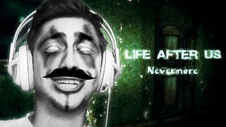 LIFE AFTER US: NEVERMORE - CASA DO MASSACRE!