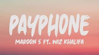 Maroon 5 Ft. Wiz Khalifa - Payphone (Lyrics)