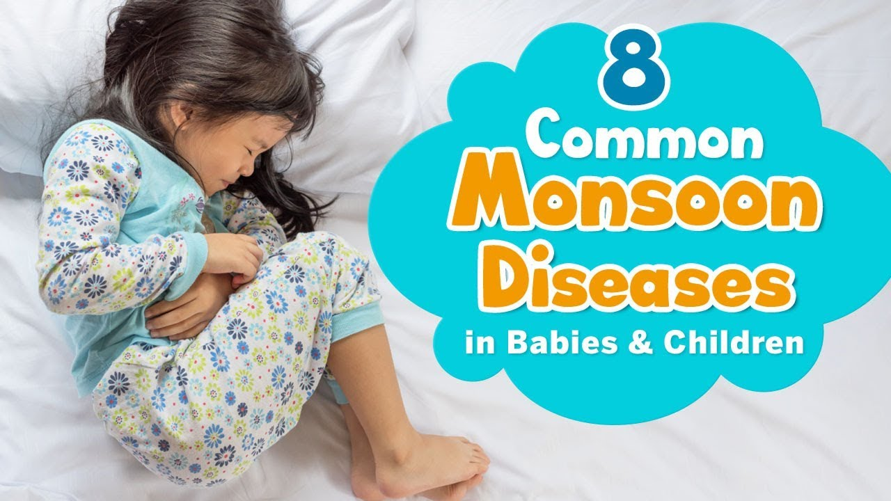 8 Common Monsoon Diseases in Babies and Children - YouTube