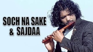 Soch Na Sake & Sajdaa Flute Cover | Bansuri | innovation