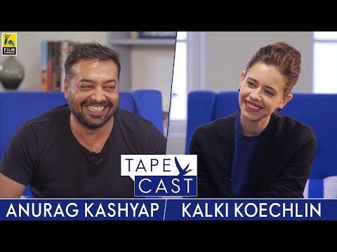 Anurag Kashyap and Kalki Koechlin  TapeCast  FlyBeyond