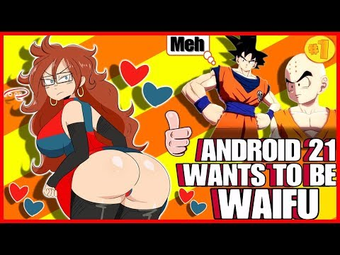Android 21 Wants To Be Waifu! (Dragon Ball FighterZ Parody)