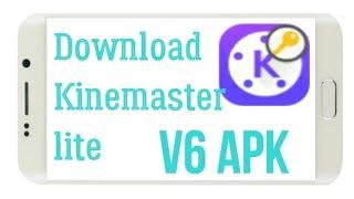 How to download kinemaster lite v6 mod apk