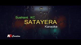 Sushant KC || Satayera || Karaoke