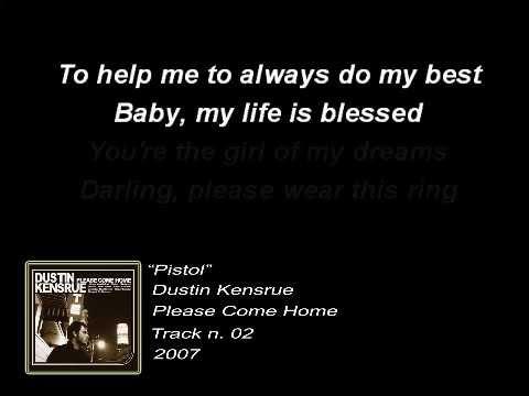 Dustin Kensrue - Pistol (Lyrics)