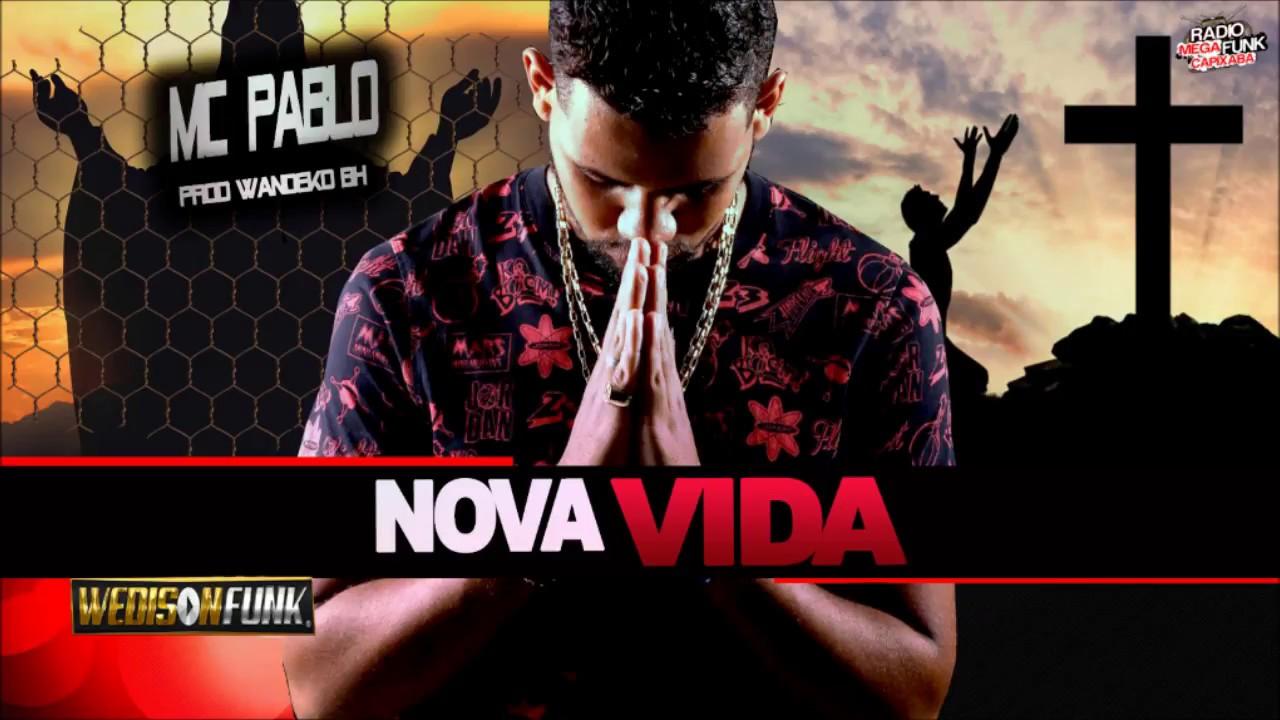 Mc Pablo - Nova Vida (  Dj Wandeko BH )FUNK GOSPEL 2017 2018