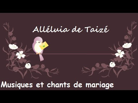 Alléluia Taizé - Musiques et chants de mariage