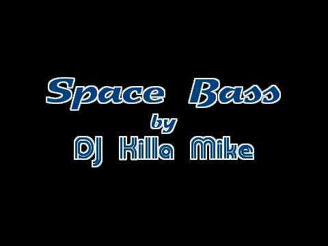 Space Bass - DJ Killa Mike