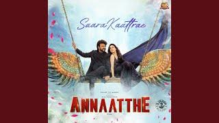 """Saara Kaattrae (From """"Annaatthe"""")"""