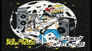 Seguimos Perdiendo - Es Solo Punk Rock - (Album Completo)