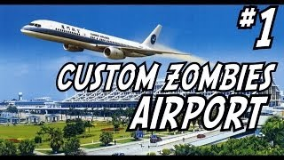 """Custom Zombies """"AIRPORT"""" w/ Dave - SO MANY EASTER EGGS Part 1! (CoD WaW Custom Zombies)"""