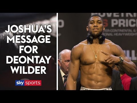 EXCLUSIVE: Anthony Joshua's special message for Deontay Wilder!