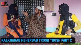 kalkharab hererbab te trosh nosh PART 2- Kashmiri Kalkharabs