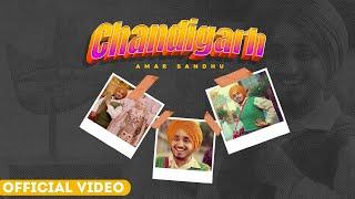 CHANDIGARH (Official Video) Amar Sandhu   MixSingh   The BEST   Latest Punjabi Songs 2020