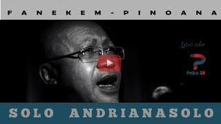 Fanekem-pinoana - Solo Andrianasolo