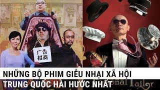 Những bộ phim hài hước nhất giễu nhại xã hội Trung Quốc
